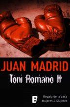 Regalo de la casa + Mujeres & mujeres (Toni Romano 2) (ebook)