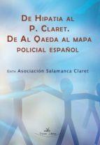 DE HIPATIA AL P. CLARET. DE AL QAEDA AL MAPA POLICIAL ESPAÑOL (ebook)