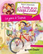 La gara di Sveva. La banda delle ragazzine (ebook)