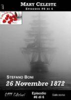 26 Novembre 1872 - Mary Celeste ep. #6 (ebook)