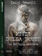Figli della notte - La trilogia completa (ebook)