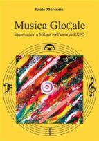 Musica Glocale  Etnomusica a Milano nell'anno di EXPO (ebook)