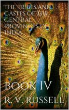 The Tribes and Castes of the Central Provinces of India, Book IV (ebook)