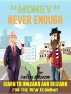 Money Never Enough (ebook)