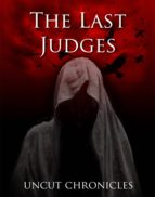 The Last Judges Uncut Chronicles (ebook)