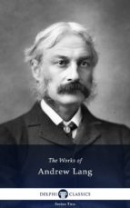 Delphi Works of Andrew Lang (Illustrated) (ebook)