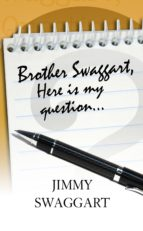 Brother Swaggart, Here Is My Question (ebook)