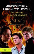 Jennifer, Josh et Liam, les stars de Hunger Games (ebook)