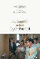 La Famille selon Jean-Paul II (ebook)