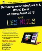Démarrer avec Windows 8.1, Word, Excel et PowerPoint 2013 Pour les Nuls (ebook)