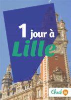 1 jour à Lille (ebook)