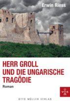 Herr Groll und die ungarische Tragödie (ebook)