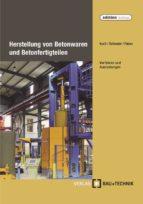 Herstellung von Betonwaren und Betonfertigteilen (ebook)
