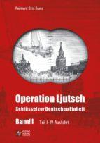 Operation Ljutsch: Schlüssel zur Deutschen Einheit - Band 1 (ebook)