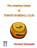 Underground double play - The American Dream of Tomato baseball club - The true story of the little unwitting baseball heroes from an underground parking in downtown Sanremo late seventies to Major League   (ebook)
