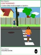 CONTROMANO - Il Codice della Strada spiegato ai bambini Seconda Edizione (ebook)