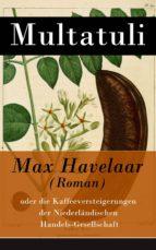 Max Havelaar (Roman) - Vollständige deutsche Ausgabe (ebook)