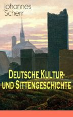 Deutsche Kultur- und Sittengeschichte (Vollständige Ausgabe: Band 1 bis 3) (ebook)