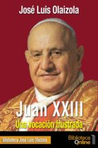Juan XXIII. Una vocación frustrada (ebook)