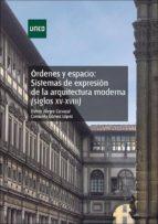 Órdenes y espacio: sistemas de expresión de la arquitectura moderna (Siglos XV-XVIII) (ebook)