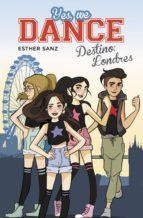 Destino: Londres (Yes, we dance 2) (ebook)