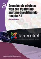 CREACIÓN DE PÁGINAS WEB CON CONTENIDO MULTIMEDIA UTILIZANDO JOOMLA 2.5 (ebook)
