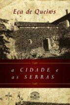 A Cidade e as Serras - Nova Edição (ebook)