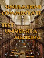 Simulazioni Commentate Test Università Medicina (ebook)