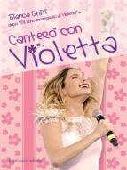 Canterò con Violetta (ebook)