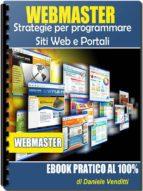 WEBMASTER - Strategie per programmare Siti Web e Portali (ebook)