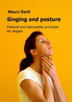 Singing and posture, postural and osteopathic principles for singers (ebook)