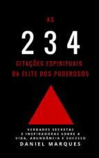As 234 Citações Espirituais da Elite dos Poderosos: Verdades Secretas e Inspiradoras sobre a Vida, Abundância e Sucesso (ebook)