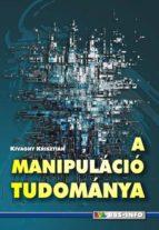 A manipuláció tudománya (ebook)