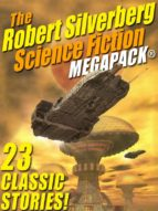 The Robert Silverberg Science Fiction MEGAPACK® (ebook)