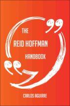 The Reid Hoffman Handbook - Everything You Need To Know About Reid Hoffman (ebook)
