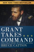 Grant Takes Command (ebook)