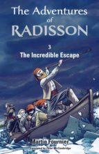 The Adventures of Radisson 3, The Incredible Escape (ebook)