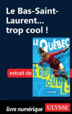 Le Bas-Saint-Laurent... trop cool ! (ebook)