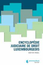 Encyclopédie judiciaire de droit luxembougeois (ebook)