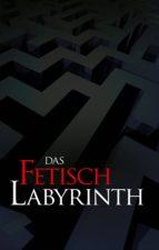 Das Fetischlabyrinth (ebook)