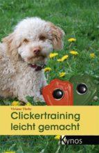 Clickertraining leicht gemacht (ebook)