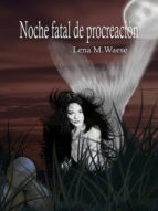 Noche fatal de procreación (ebook)