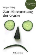 Zur Ehrenrettung der Gurke (ebook)