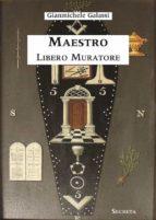 Maestro Libero Muratore. Manuale ad uso degli iniziati (ebook)