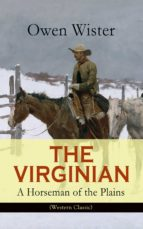 THE VIRGINIAN - A Horseman of the Plains (Western Classic) (ebook)