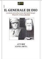 Il Generale di Dio - Biografia di Fra G.M.Chiti VERSIONE PDF (ebook)