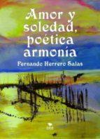 AMOR Y SOLEDAD, POÉTICA ARMONÍA (2ª Edición) (ebook)