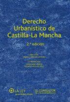 Derecho urbanístico de Castilla-La Mancha (ebook)