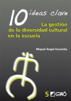 10 Ideas Clave. La gestión de la diversidad cultural en la escuela (ebook)