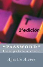 """""""PASSWORD"""" UNA PALABRA CLAVE. (ebook)"""
